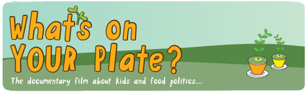 What's On Your Plate? Screenings  (April 12 & 17, 2012)