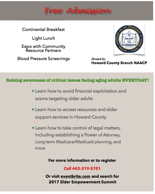 Our goal is to raise awareness of critical issues facing aging adults on a daily basis, such as avoiding financial scams and exploitation, accessing resources and support services in Howard County, and ensuring legal matters are in order, including long-term care planning.