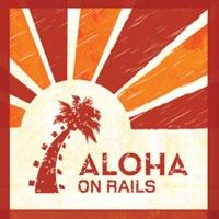 Aloha on Rails Tutorial, Brought to you By RailsBridge and...