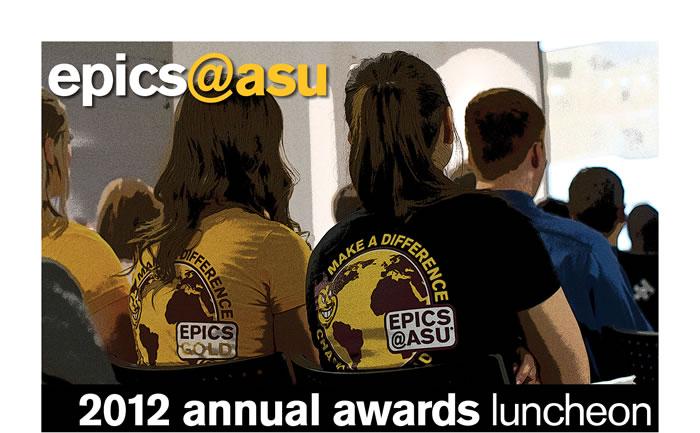 EPICS@ASU 2012 Annual Awards Luncheon