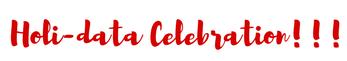 Holi-data Celebration!!!