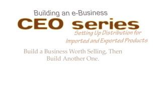 CEO Series: Build a Business Worth Selling, Then Build...
