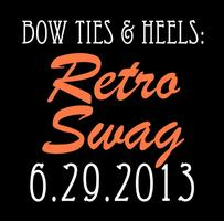 YBWS, Inc. Presents...Bow Ties & Heels: Retro Swag!
