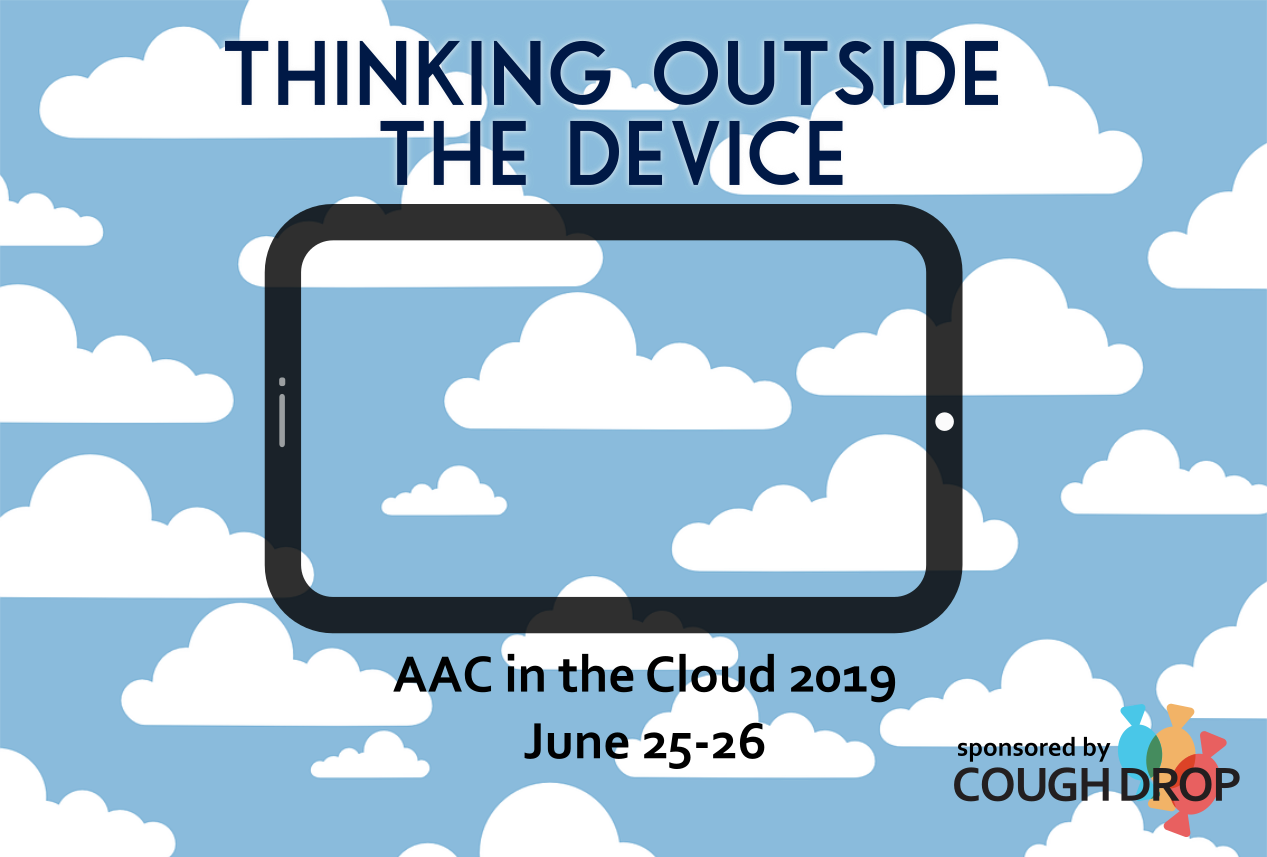 AAC in the Cloud 2019:  Free, Online conference for everyone connected to augmentative communication
