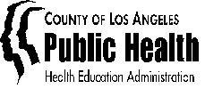 Los Angeles County Department of Public Health - Health Education Administration