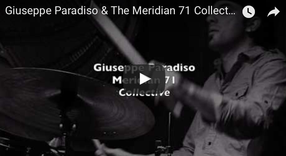 Giuseppe Paradiso & The Meridian 71 collective
