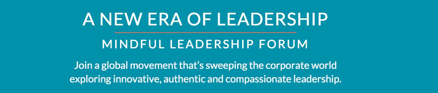 Mindful Leadership Forum | A New Era of Leadership | 22-23 Sept 2016