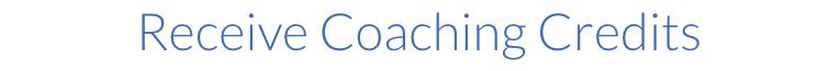 Receive Coaching Credits