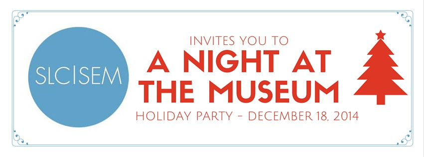 SLCSEM Night at the Museum Holiday Party