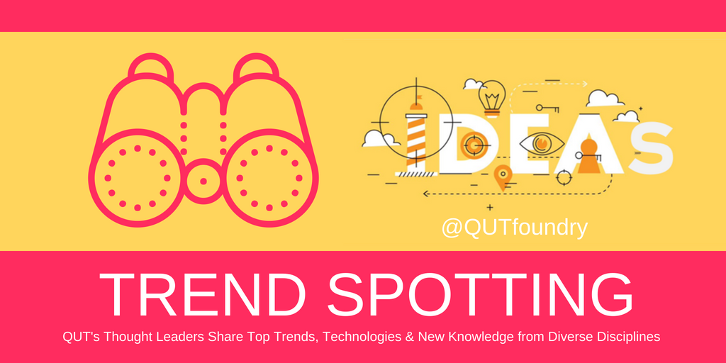 Trend Spotting Speaker Series with QUT Experts at QUTfoundry
