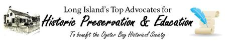 """LONG ISLAND'S TOP ADVOCATES FOR HISTORIC PRESERVATION &..."