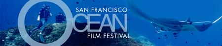 9th Annual San Francisco Ocean Film Festival
