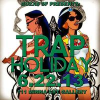 Goza$ SF Presents: TRAP HOLIDAY | 111 Minna Art Gallery