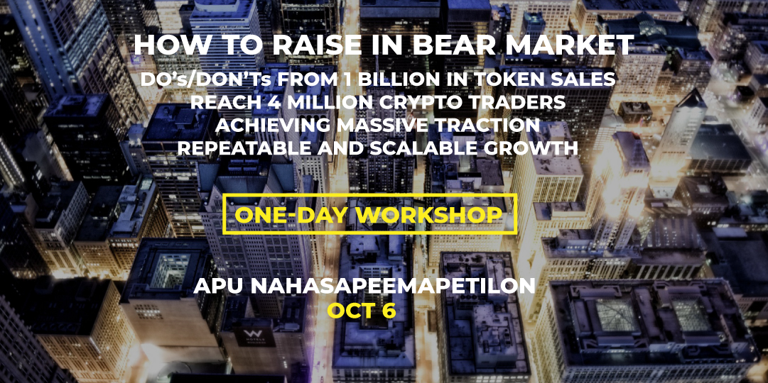 Workshop Capilarity #BLOCKCON How to Raise $$$ in Bear Market KT APU NAHASAPEEMAPETILON