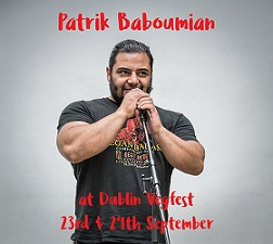 PATRIK BABOUMIAN/ THE VEGAN BADASS AT DUBLIN VEGFEST 23 & 24 SEPTEMBER