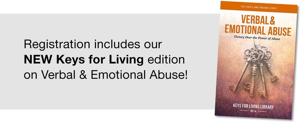 Registration includes our NEW Keys for Living edition on Verbal & Emotional Abuse!