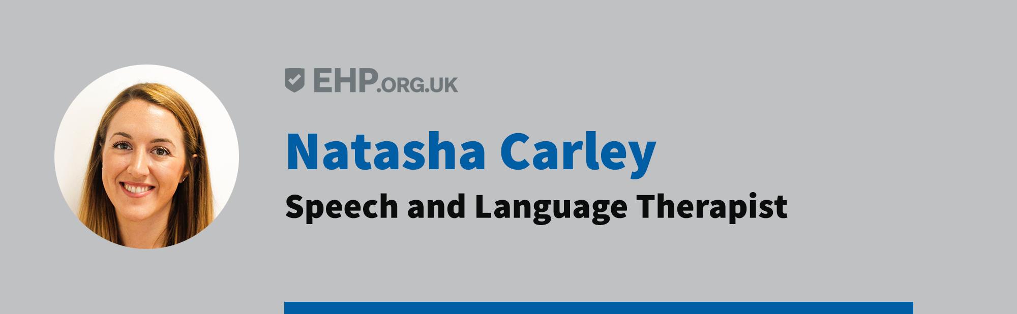 Natasha Carley - Speech and Language Therapist