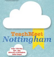 TeachMeet: Nottingham