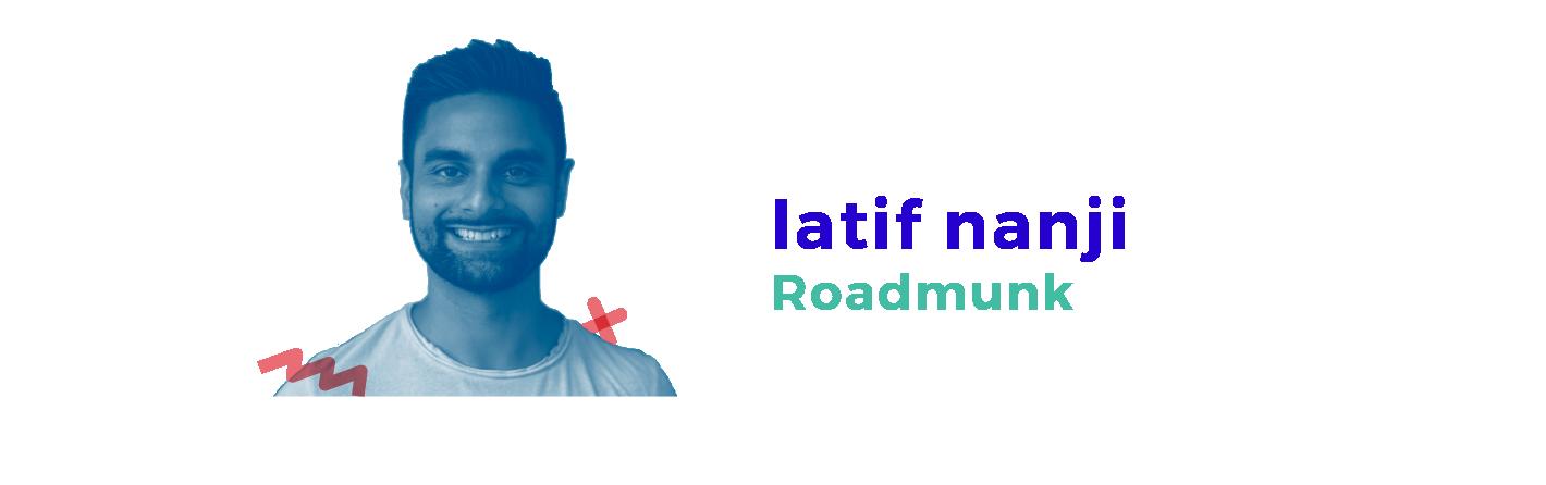 Roadmunk - Latif Nanji