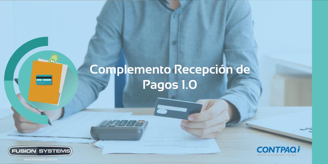 Complemento de Recepción de pagos 1.0