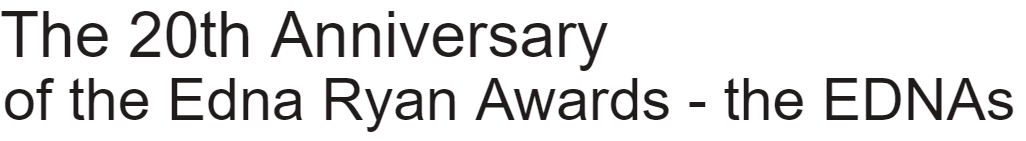 The 20th Anniversary of the Edna Ryan Awards