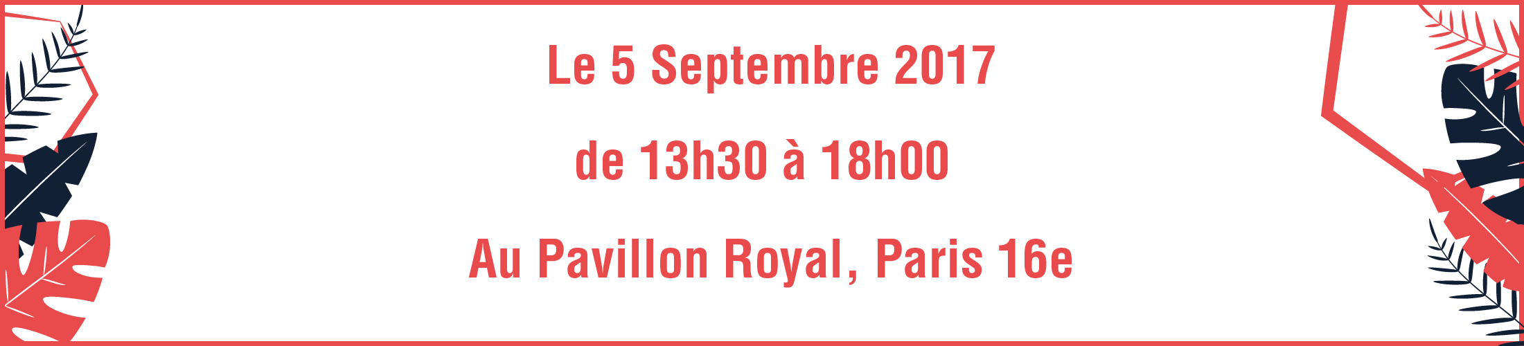 5 Septembre 2017, Pavillon Royal Paris 16e