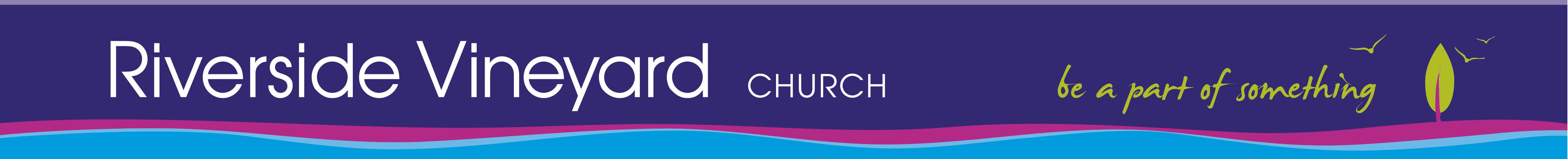 Riverside Vineyard Church - Be a Part of Something