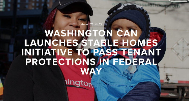 April 29, 2019 WASHINGTON CAN LAUNCHES STABLE HOMES INITIATIVE TO PASS TENANT PROTECTIONS IN FEDERAL WAY