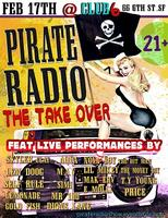 """Pirate Radio - The Take Over"" @ Club Six, San Francisco"