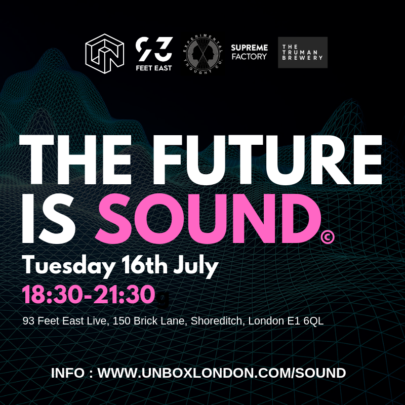 UNBOX LONDON PRESENTS 'THE FUTURE IS SOUND'