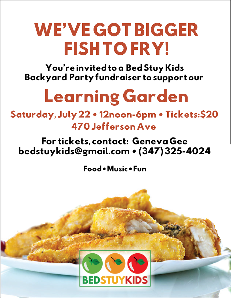We 39 ve got bigger fish to fry bed stuy kids backyard for Bed stuy fish fry nostrand ave