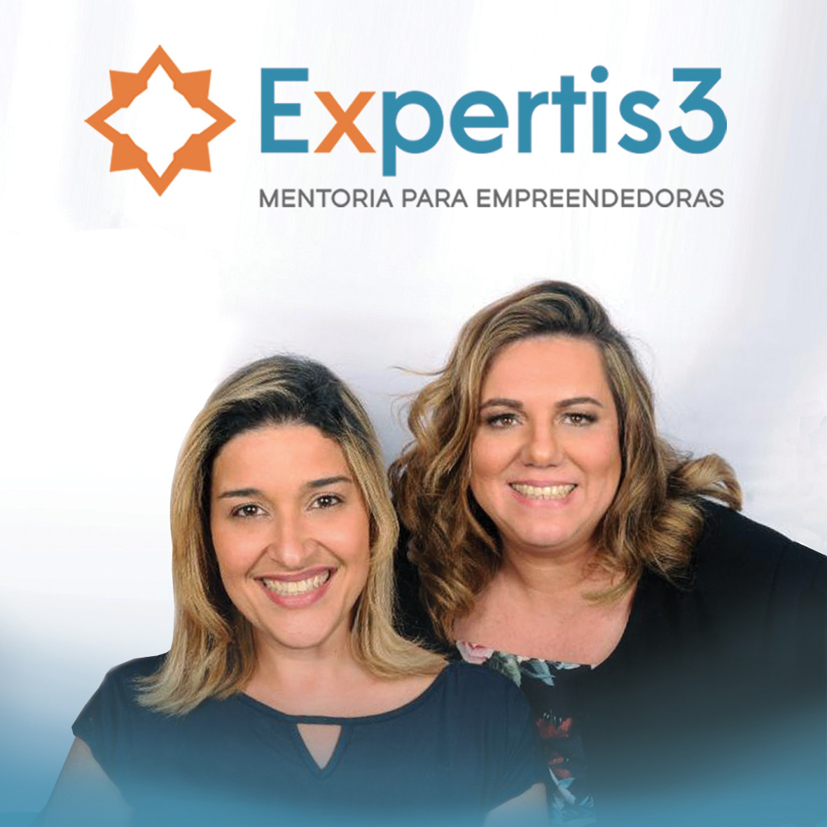 Priscyla Gouveia e Daniela Andrade, mentoras da Expertis3