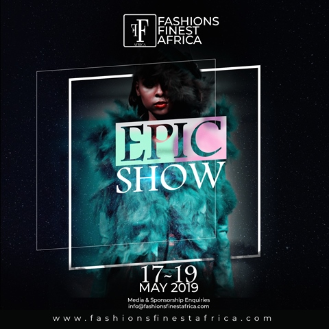 Fashions Finest Africa EPIC SHOW 2019
