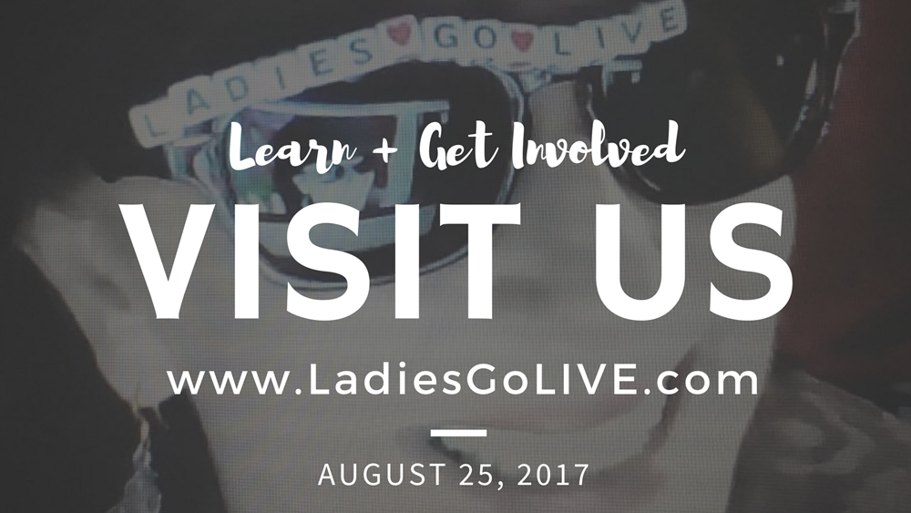 Ladies Go LIVE - #LadiesGoLIVE - Learn - Get Involved 2017