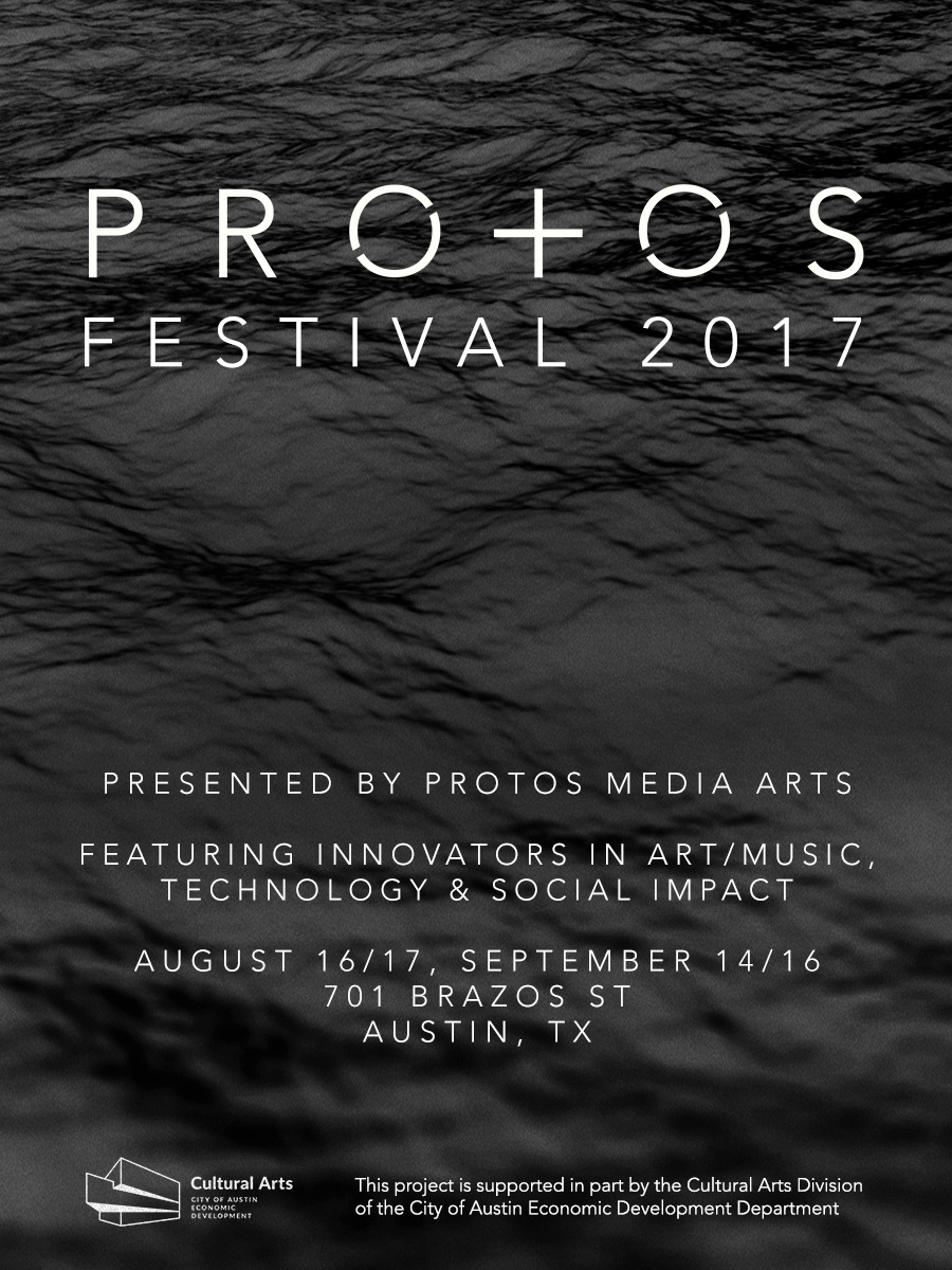 Protos Festival Flyer - August 16, 17, September 14, 16, Capital Factory first floor space,