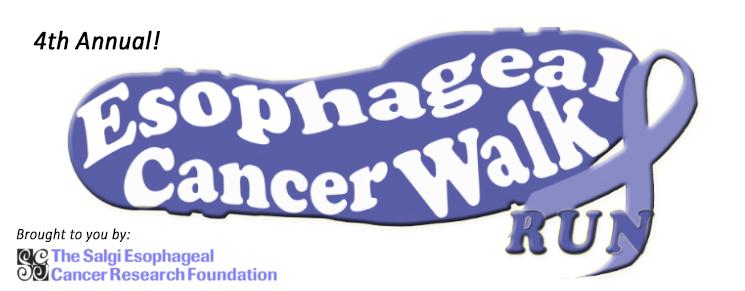 4th Annual Esophageal Cancer Walk/Run. Saturday, June 20, 2014 at Warwick City Park.  The Salgi Esophageal Cancer Research Foundation