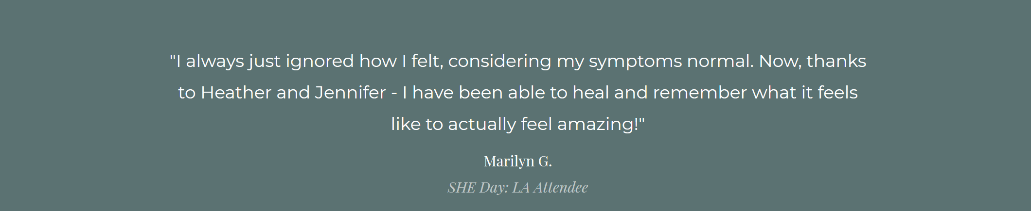 Quote: I have been able to heal and remember what it feels like to feel amazing! SHE Day Attendee