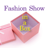 Fashion Show in a Box