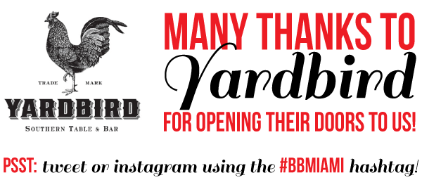 many thanks to yardbird for opening their doors to us