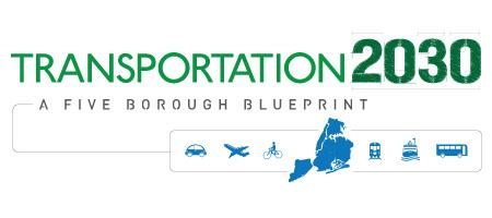 Transportation 2030: A Five Borough Blueprint