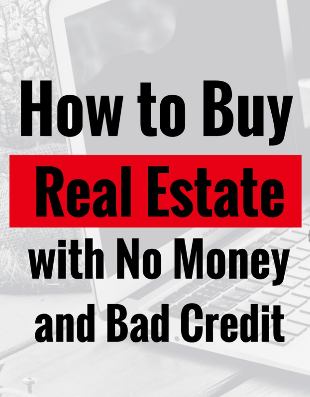 How to buy RE with no money & bad credit