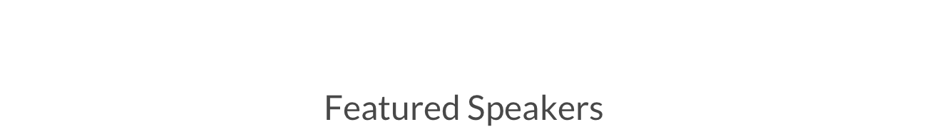 Featured Speakers Text