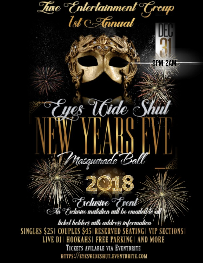 luxe entertainment group invites you to bring in the new year at our first annual masquerade ball eyes wide shut edition as this is a exclusively private