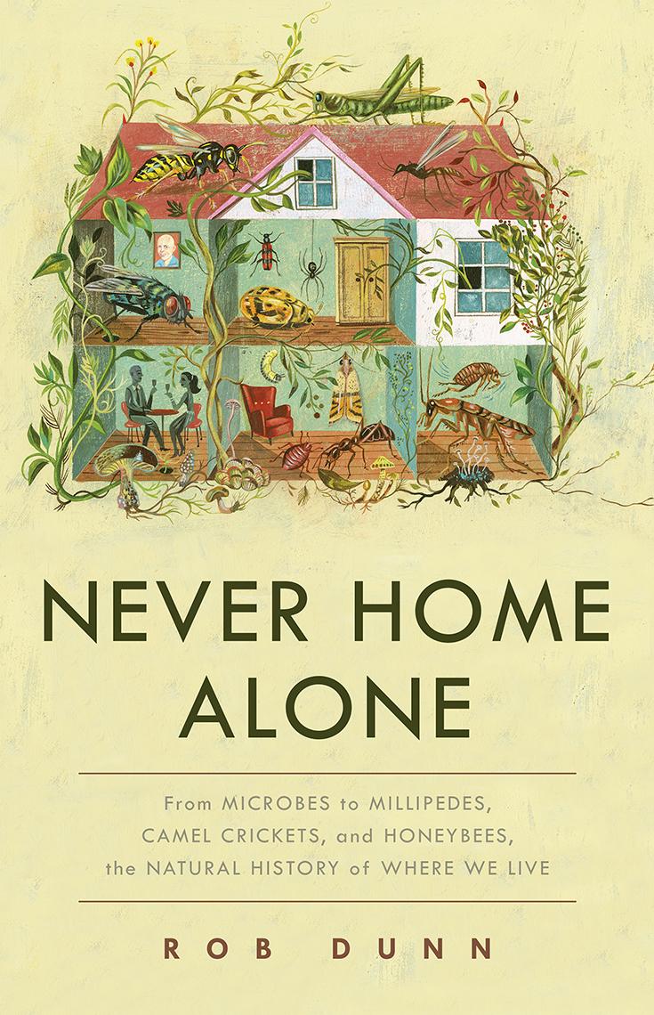 Never Home Alone - Rob Dunn