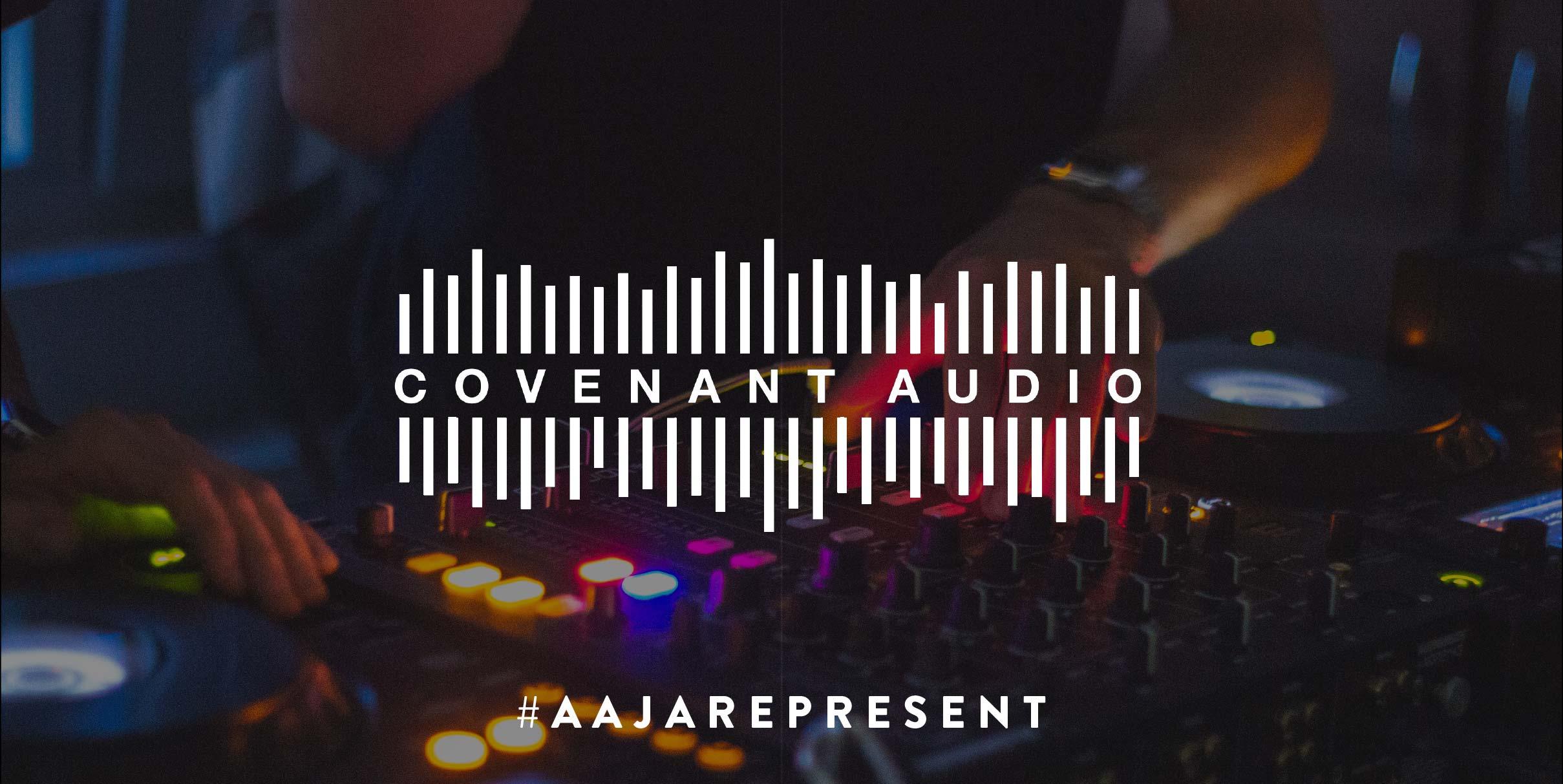 AAJARepresent Entertainment: Covenant Audio