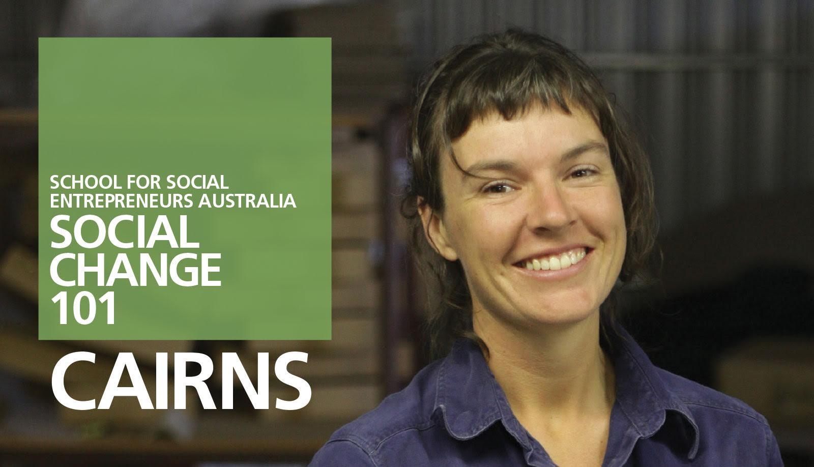 Social Change 101 Cairns