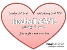 indieLOVE Party + Sale @ Indie Industries