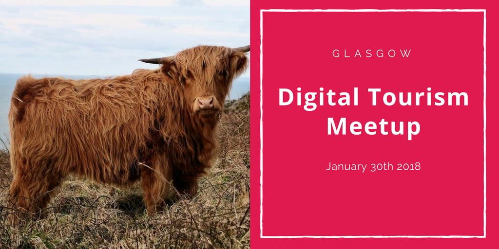 Digital Tourism Glasgow Meetup 2018