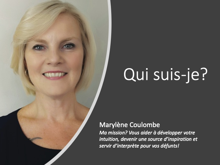 Qui suis-je? Marylène Coulombe