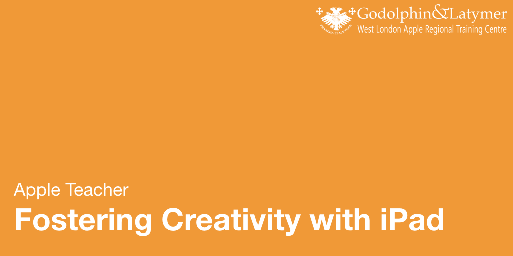 Apple Teacher:  Fostering Creativity wtih iPad